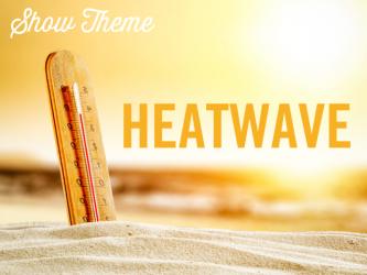 Show Theme, London Summer Event Show, Heatwave
